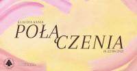Połączenia/ Klaudia Kania/ Wystawa